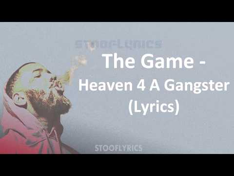 The Game - Heaven For A Gangster (Lyrics)