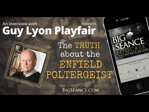 Guy Lyon Playfair and the Truth About the Enfield Poltergeist - The Big Séance Podcast: My...