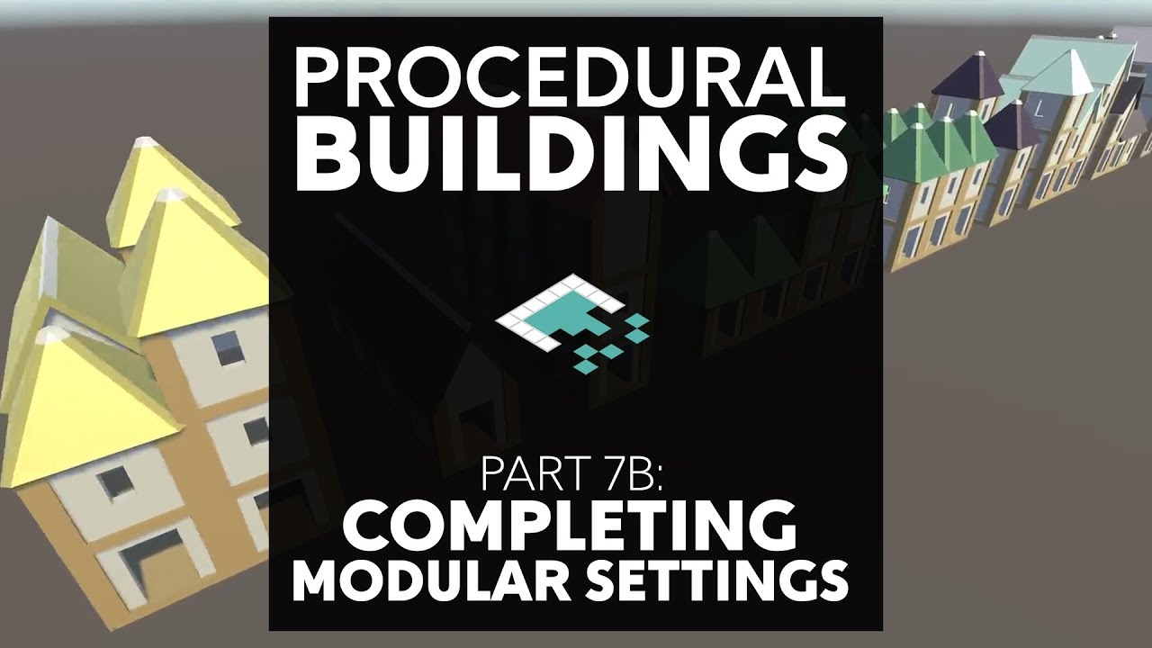 Procedural Buildings, Part 7B: Completing the Modular Settings