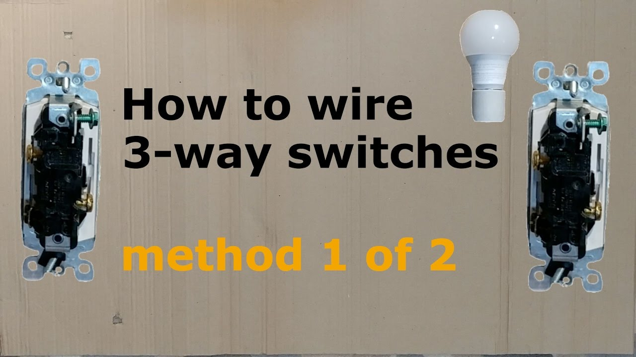 How To Wire A Three Way  3-way  Switch  Method 1