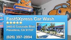 Fast5Xpress Car Wash - Pasadena, CA - REVIEWS