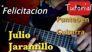 Felicitacion - Julio Jaramillo como tocar punteo