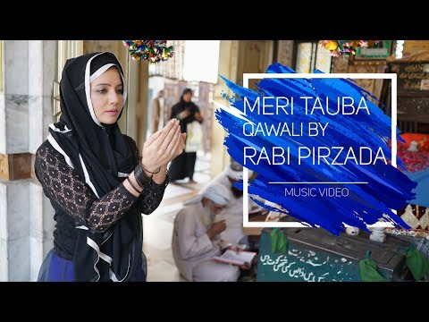 MERI TAUBA (QAWALI) BY RABI PIRZADA