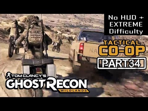 🔴 GHOST RECON WILDLANDS | CO-OP Part 34 | NO HUD + EXTREME DIFFICULTY (Tactical Walkthrough)