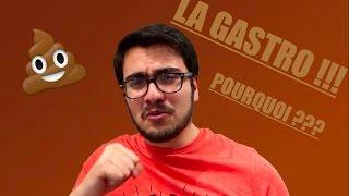 POURQUOI ON A LA GASTRO ???? (4/52)
