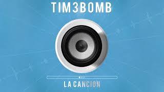 Tim3bomb La Cancion Radio Edit