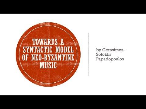 Towards a syntactic model of Neo-Byzantine Music - Gerasimos-Sofoklis Papadopoulos (Eng & Gr subs)