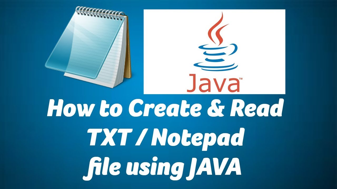 How to create or read TXT / NotePad File using JAVA