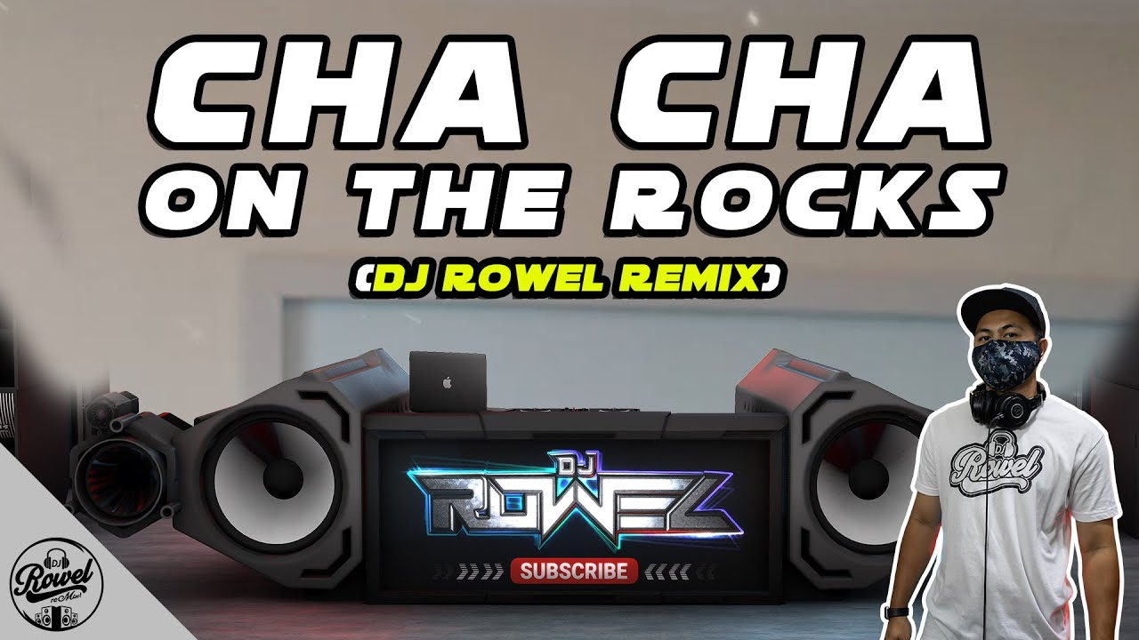 CHA CHA ON THE ROCKS - Dj Rowel | TIKTOK Viral Dance Craze 2021 | Philippines Party Mix