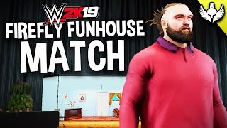 WWE 2K19 - FIREFLY FUNHOUSE MATCH!!! (Bray Wyatt's New Gimmick)