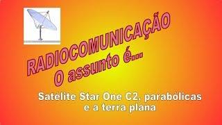 Apontando parabólicas para o satélite Star one C2 (desafio aos terraplanistas)