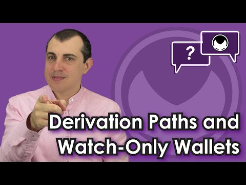 Bitcoin Q&A: Derivation paths and watch-only wallets