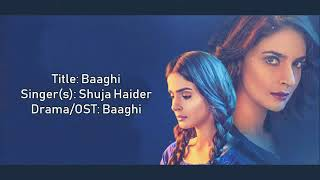 Baaghi full (OST) with Lyrics | Shuja Haider | lyrical video HD | pakistani dramas |
