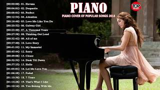 Most Popular Piano Covers of Popular Songs 2018 Best Instrumental Piano Covers 2018