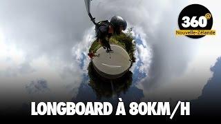 Longboard à 80km/h - Nouvelle-Zélande 360@