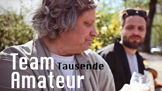 Team Amateur - Tausende (extended Version - official Video)