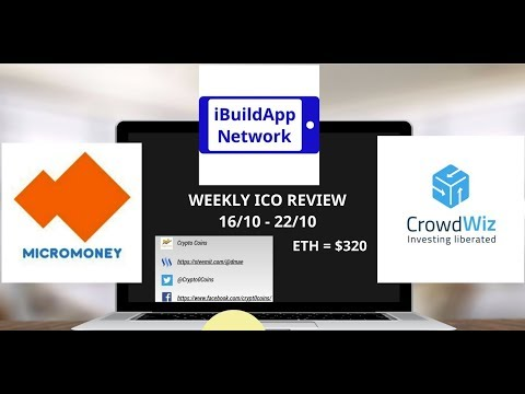 Weekly ICO review 16th -22nd of Oct - Micro Money (AMM), iBuildApp Network (IBA),  Crowdwiz (WIZ)