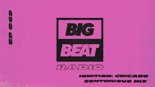 Big Beat Radio: EP #69 - Ignition: Chicago Continuous Mix (LEFTI)