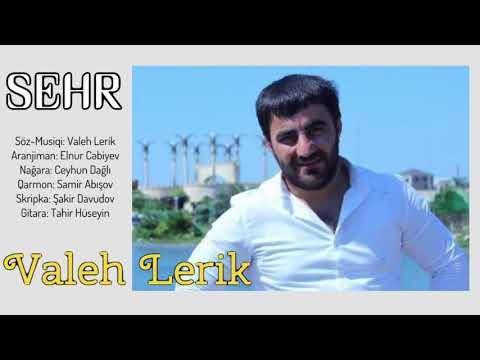 Valeh Lerik - Sehr