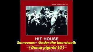 Under The Boardwalk  / Someones  / Dansk Pigtråd.