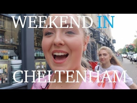 WEEKEND IN MY LIFE | CHELTENHAM WITH MY SISTER