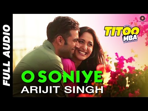 O Soniye - Full Audio | Titoo MBA | Arijit...