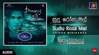 Sudu Rosa Mal | Sihihan Mihiranga | Official Music Audio | MEntertainments