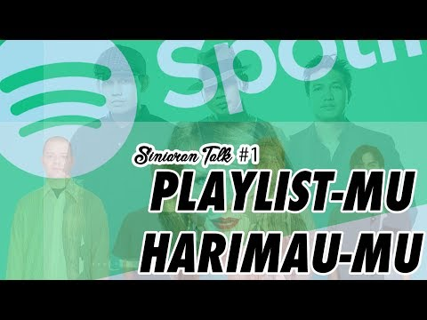 Siniaran Talk #1 - Playlist(Spotify)mu, Harimaumu