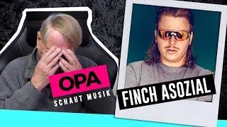 Opa schaut Musik - Finch Asozial