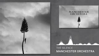 Manchester Orchestra - The Silence: 3 Hour Version