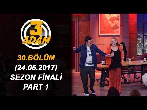 3 Adam 30.Bölüm Sezon Finali (24.05.2017)  Part 1