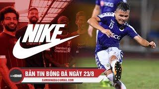 Bản tin Cảm Bóng Đá ngày 23/8 | Liverpool có hợp đồng khủng, Quang Hải lọt top Châu Á