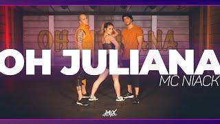 Oh Juliana - MC Niack   Coreografia MixDance