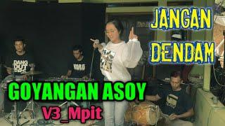 Jangan Dendam ( Yunita Ababil )Pongdut || Goyangan Asoy V3_Mpit || Sesi Latihan live record