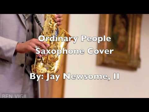 Ordinary People Saxophone Cover Jay Newsome, II