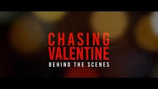 CHASING VALENTINE : Behind The Scenes (Official)