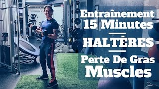 Entraînement Complet Perte De Gras et Muscles Avec Haltères | 15 Minutes