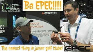Be EPEC! - Junior Clubs that grow with your golfer!