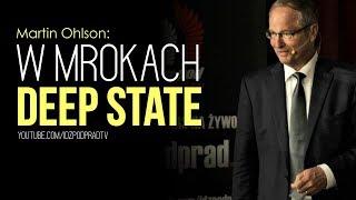 Martin Ohlson: W mrokach Deep State. SERWIS INFORMACYJNY 2019.07.12