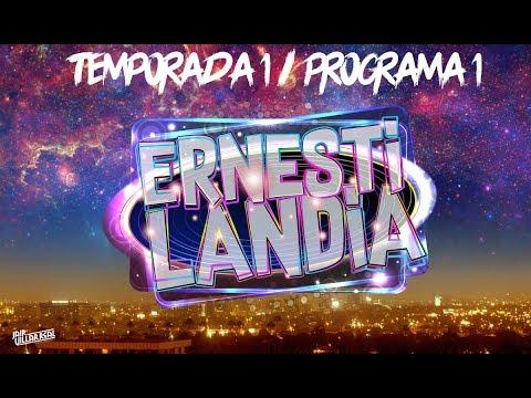 ERNESTILANDIA - PROGRAMA #1 ERNESTINA DEL MAR, LAS TRILLIZAS, SANDY ESOTÉRICA, LAS ÑEKAS Y MÁS.