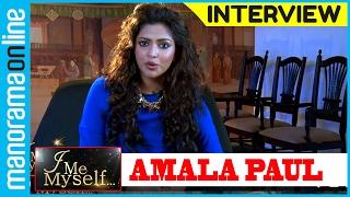 Amala Paul | Exclusive Interview | I Me Myself | Manorama Online