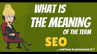 What is SEO? What does SEO mean? SEO meaning, definition & explanation