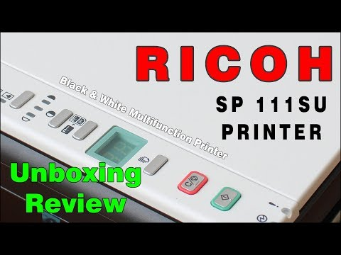 Ricoh SP 111SU Multifunction Jam Free Laser Printer Unboxing Review