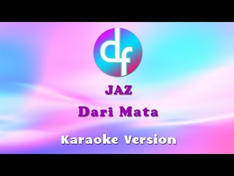 Jaz - Dari Mata (Karaoke/Lirik/Instrumental)