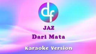 Video Jaz - Dari Mata (Karaoke/Lirik/Instrumental) download MP3, 3GP, MP4, WEBM, AVI, FLV Desember 2017