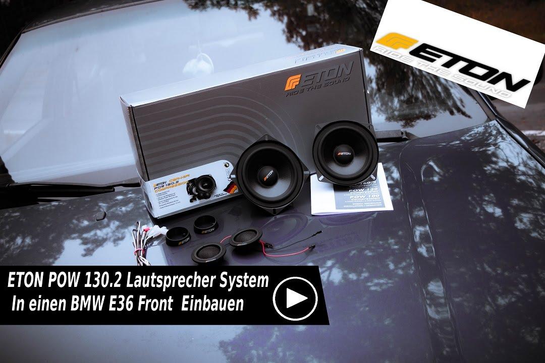 Eton Pow 1302 System In Einen Bmw E36 Front Einbauen Youtube