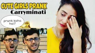 Cute girls prank | Carryminati | Reaction by Illumi Girl