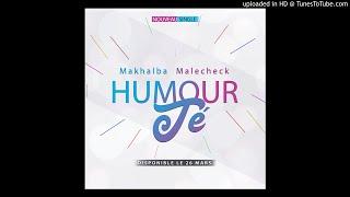 Makhalba Malecheck - Humour Té (Audio Officiel)