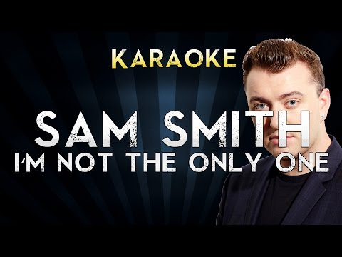Sam Smith - I'm Not The Only One | Official Karaoke Instrumental Lyrics Cover Sing Along