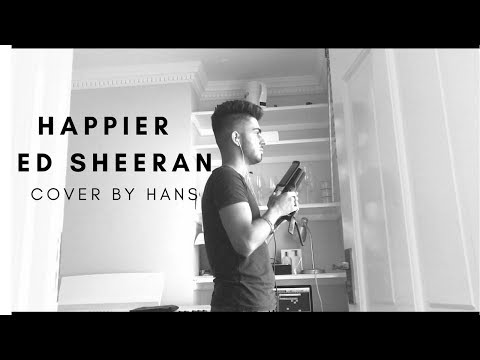 Ed Sheeran - Happier -  Cover by Hans - Divide - Ed Sheeran Cover